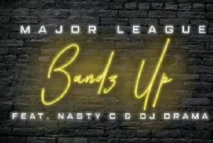 Major League DJz ft NastyC & DJ Drama – Bandz Up