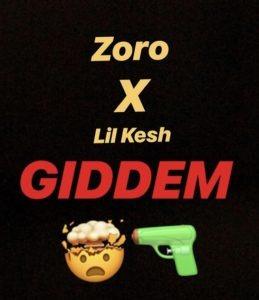 Zoro – Giddem ft Lil kesh [ Music ]
