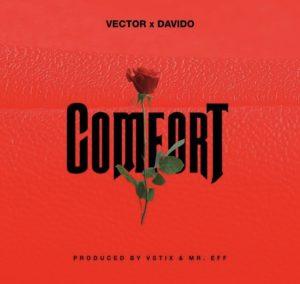 Vector ft Davido – comfort