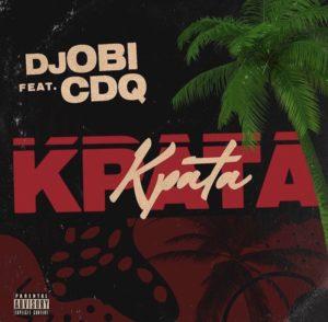 Dj Obi – Kpata ft Cdq [ Music ]