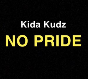 Kida Kudz – No Pride MUSIC