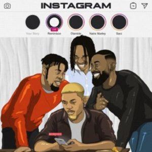 Reminisce – Instagram Ft. Olamide, Naira Marley, Sarz MUSIC