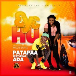 Patapaa Ft. Ada – 3y3 Hu Music