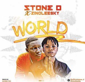 Stone D ft Zinoleesky – World MUSIC
