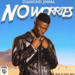 Diamond jimma – No Worries