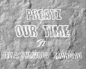 Pbeatz ft Mohbad & Bella Shmurda – Our Time MUSIC