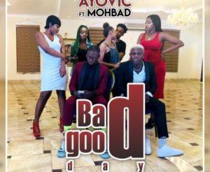 Ayovic Ft. Mohbad – Bad Good Day
