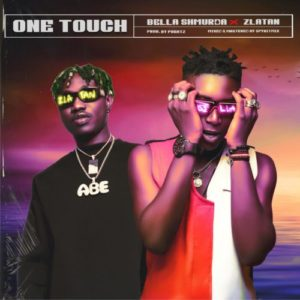 [Music] Bella Shmurda ft. Zlatan ibile – One Touch