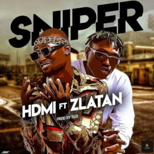 HDMI Ft. Zlatan – Sniper MUSIC