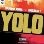 Diamond jimma ft Zinoleesky – Yolo