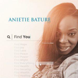 """Anietie Bature – """"Find You"""""""