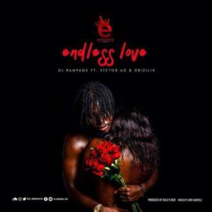 DJ Rampage – Endless Love ft. Victor AD & Drizilik