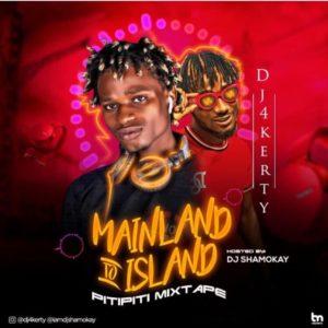 Dj Shamokay X Dj 4kerty – Mainland to island
