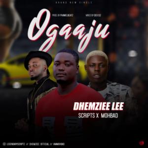 DhemzieeLee – Ogaaju ft. Mohbad x Scripts ( Mp3 Download )
