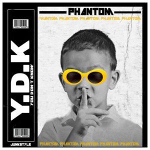 Phantom – You Don't Know ( YDK ) Music