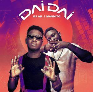 Dj Ab ft Magnito – Dai Dai