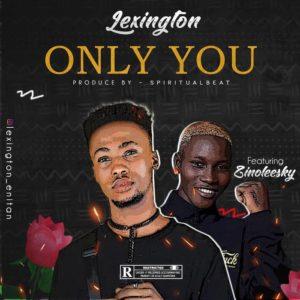 Lexington Ft. Zinoleesky – Only You