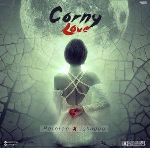 Patolee ft John Dee – Corny Love