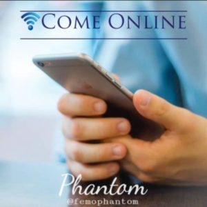 Phantom – Come Online