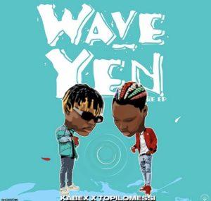 Kabex ft TopiloMessi – Wave Yen ( Ep )