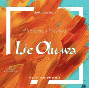 4trickenzy Ft Mohbad – Ise Oluwa