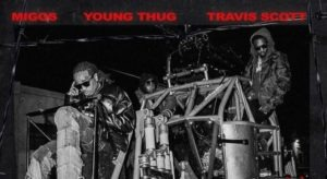 Migos ft. Travis Scott & Young Thug – GNF (Give No FXK)