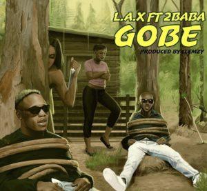 Lax ft 2baba – Gobe