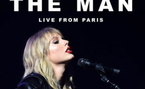 Taylor Swift – The Man (Live From Paris) (Lover)