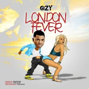 Gizy – London Fever