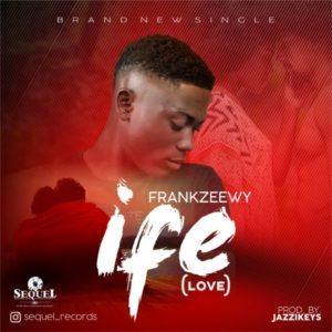 FrankZeewy – IFE (Love)