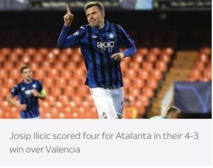 Valencia 3-4 Atalanta (Agg: 4-8): Josip Ilicic scores four in secret triumph
