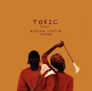 Miriam Sintim – Toxic (Remix) Ft. Dremo
