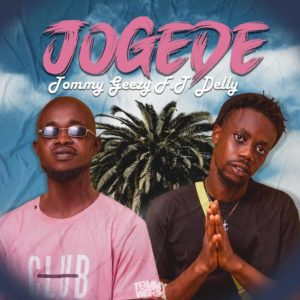 Jommy Geezy – Jogede Ft Delly