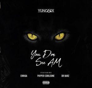 Yung6ix ft Erigga, Payper Corleone & Dr Barz