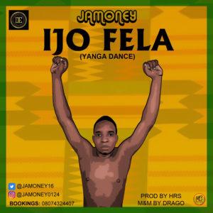 Jamoney – Ijo Fela