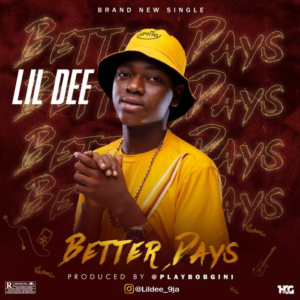 Lil Dee – Better Days
