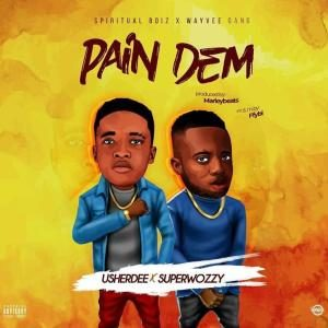 UsherDee – Pain Dem Ft. SuperWozzy