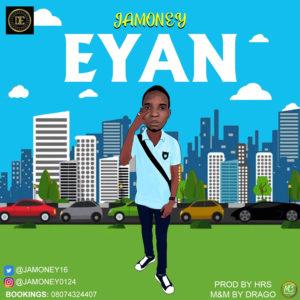 Jamoney – Eyan