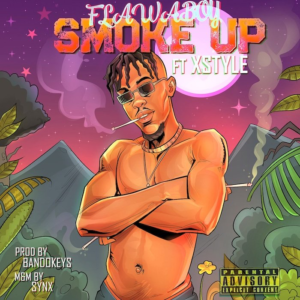 Flawaboy Ft. Xstyle – Smoke Up