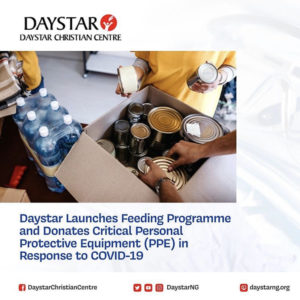 Daystar Christian Centre Launches Feeding Programme and Donates Critical Personal Protective Equipment (PPE) in Response to COVID-19