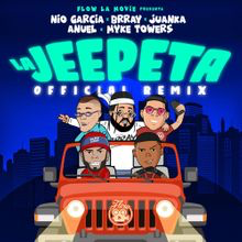 Nio García, Anuel AA & Myke Towers – La Jeepeta (Remix) Ft. Brray & Juanka