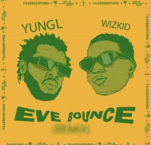 YungL ft Wizkid – Eve Bounce Remix