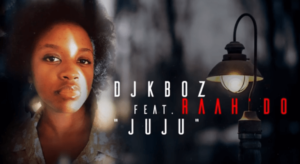 Dj Kboz – Juju (Feat. Raah'do)