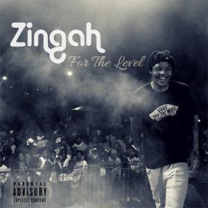 Zingah ft A-Reece – For The Level
