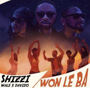 Shizzi, Davido & Wale – Won Le Ba