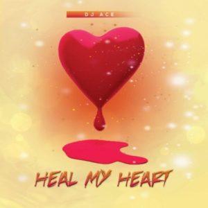 Download Music: DJ Ace – Heal My Heart