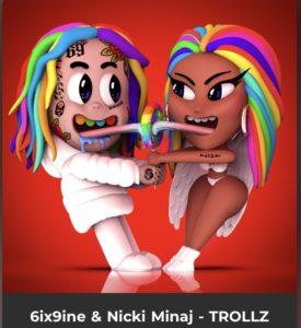 6ix9ine Ft. Nicki Minaj – Trollz