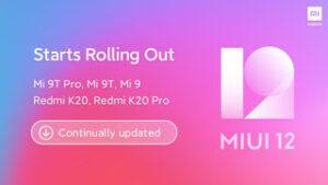 Xiaomi releases stable MIUI 12 update for Mi 9, Mi 9T, Mi 9T Pro, Redmi K20 and Redmi K20 Pro