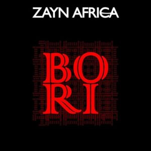 Zayn Africa – Bori