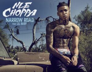 NLE Choppa –  Narrow Road Feat. Lil Baby